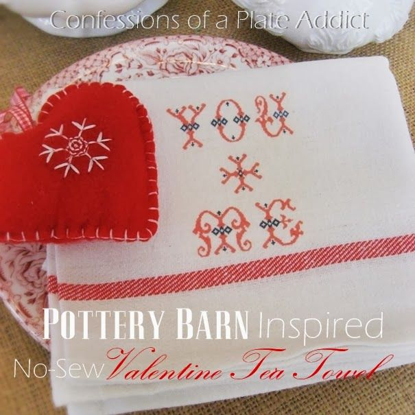 CONFESSIONS OF A PLATE ADDICT: Pottery Barn Inspired No-Sew Valentine Tea Towel