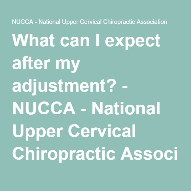 What can I expect after my adjustment? - NUCCA - National Upper Cervical Chiropractic Association