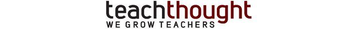 TeachThought - We Grow Teachers