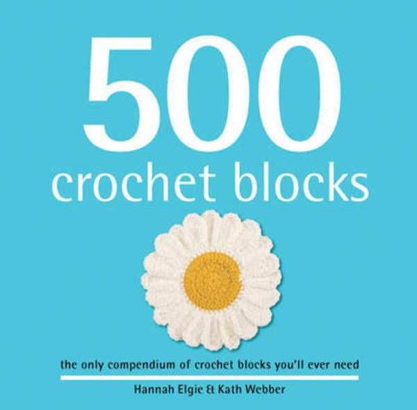 500 Crochet Blocks(Hardback):9781844489329