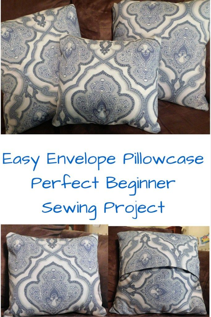 Easy Envelope Pillowcase- Perfect Beginner Sewing Project  Get the look you want for your home decor when you make these easy envelope pillowcases. This was my first attempt at sewing and these pillows were very easy for a beginner like me.