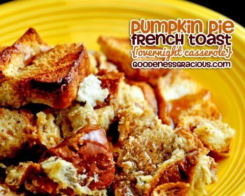 Pumpkin Pie French Toast Overnight Casserole: Make ahead the night ...