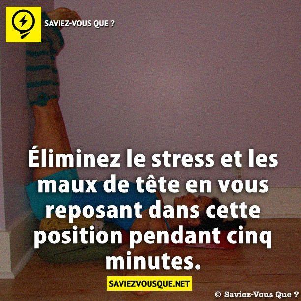 Éliminez le stress et les maux de tête en vous reposant dans cette position pendant cinq minutes. | Saviez Vous Que?