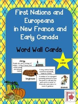 First Nations and Europeans in New France and Early Canada Word Wall - 54 cards in all! Intended to support the new Grade 5 Ontario Social Studies Curriculum, but could be used for any grade level or curriculum related to this topic. $