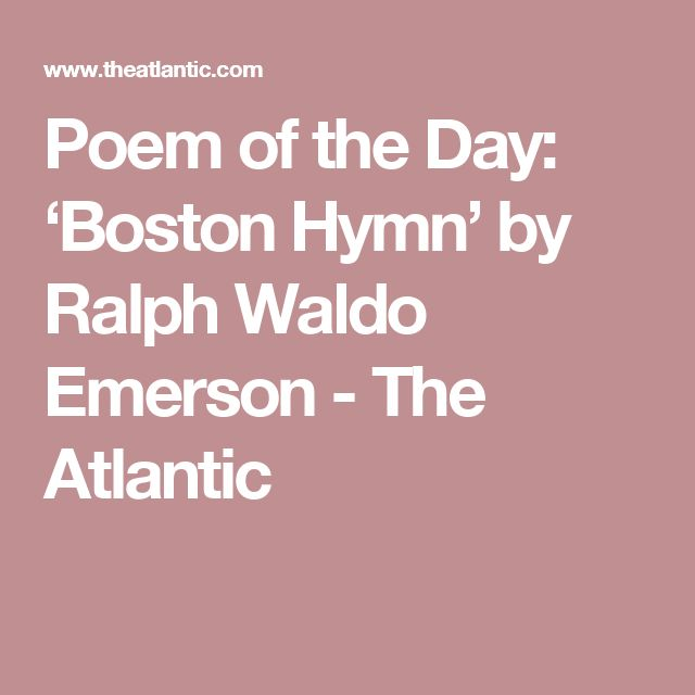 Poem of the Day: 'Boston Hymn' by Ralph Waldo Emerson - The Atlantic