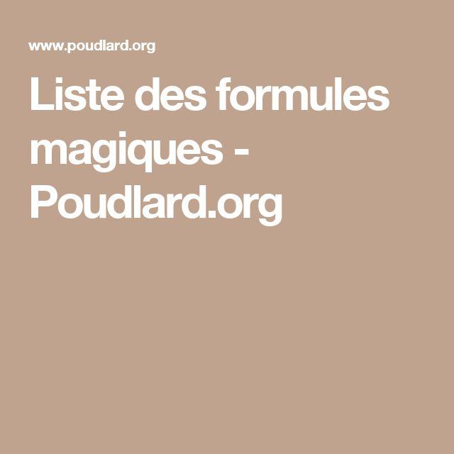 Liste des formules magiques - Poudlard.org                                                                                                                                                                                 Plus