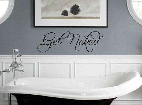 Get Naked Wall Decal Bathroom Art Vinyl - wall vinyls decals art - vinyl wall quote - wall sticker on Etsy, $14.00