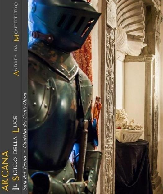 ARCANA - Il Sigillo della Luce  Dal 11 dicembre 2016 al 15 aprile 2017 PIANDIMELETO│ PESARO – URBINO LUOGO:Castello dei Conti Oliva Sala del Trono    ENTI PROMOTORI