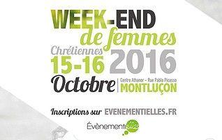 Week-End de femmes Chrétiennes les 15 & 16 Octobre 2016 à montluçon