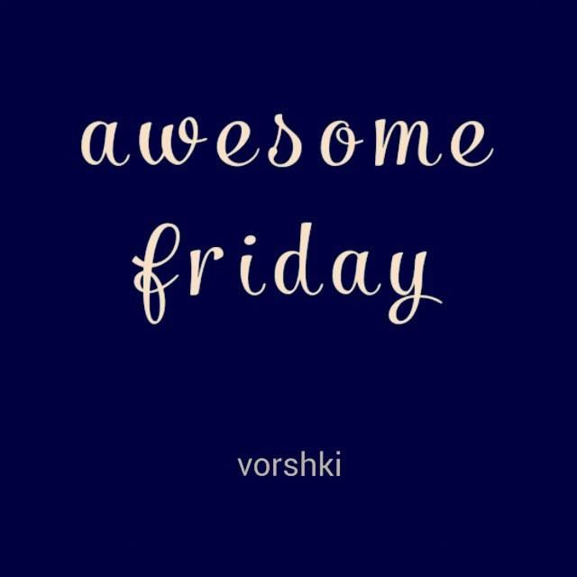 Awesome Friday! Everyone everywhere can enjoy the day and makes new great moment with friends or family. Have a good friday, Friends!