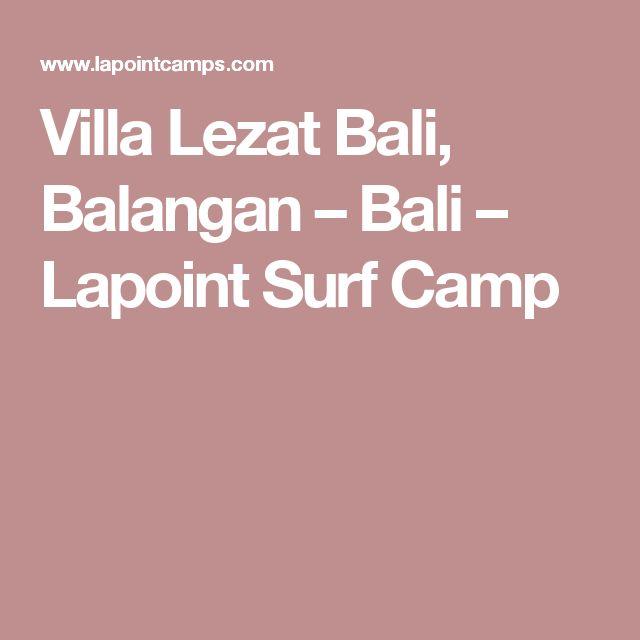 Villa Lezat Bali, Balangan – Bali – Lapoint Surf Camp