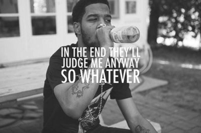 In the end they will judge me anyways.