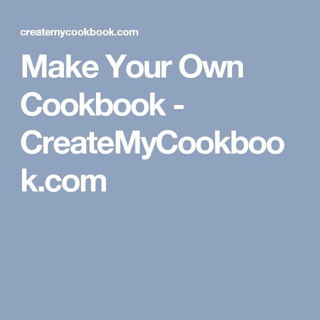Best 25 make your own cookbook ideas on pinterest for Create your own cookbook template