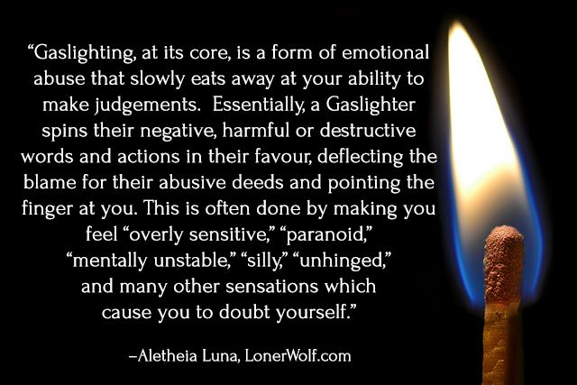 "You're Not Going Crazy: How ""Gaslighting"" Erodes Your Sanity -> http://lonerwolf.com/gaslighting/"