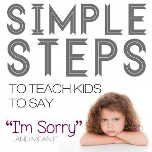 How To Teach Kids To Say Sorry - Positive Parenting Solutions