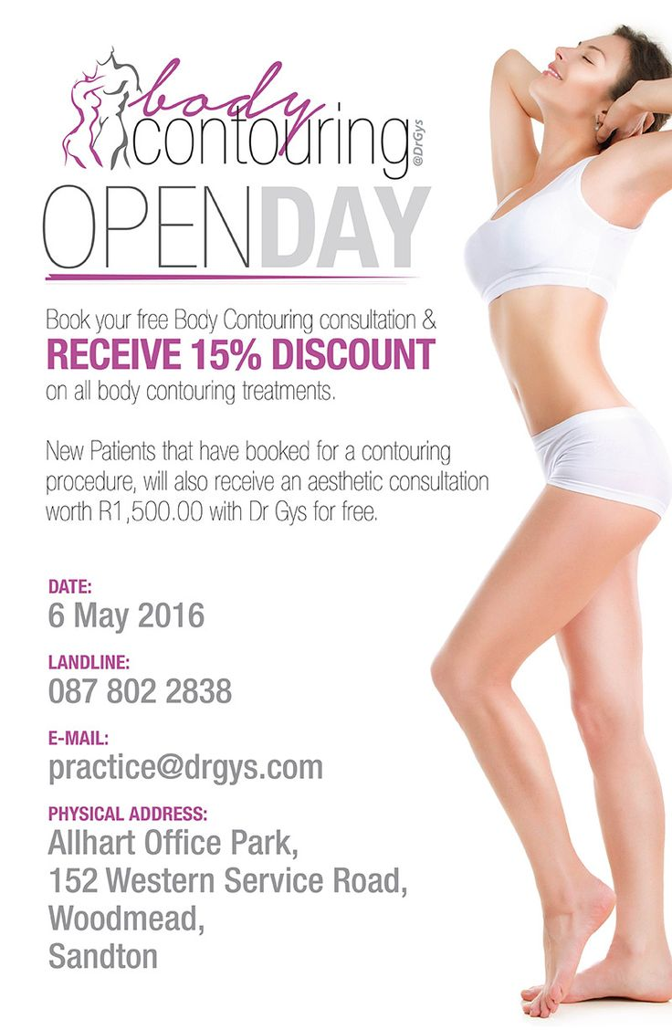 OPEN DAY - Limited Spaces Book your #free #Body #Contouring consultation and receive15% #discount on all body contouring treatments. New Patients that have booked for a contouring procedure, will also receive an #aesthetic #consultation worth R1,500.00 with @drGys for #free. Date: 6 May 2016 Landline: 087 802 2838 E-mail: practice@drgys.com Physical Address: Allhart Office Park, 152 Western Service Road, Woodmead, Sandton