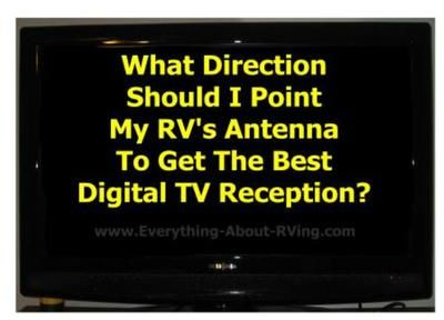 Here is our answer to: What Direction Should I Point My RV's Antenna To Get The Best Digital TV Reception?  When I install the analog to digital box is there anything specific to do with the direction my antenna is aimed or do I still......  Read More:  http://www.everything-about-rving.com/what-direction-should-i-point-my-rvs-antenna-to-get-the-best-digital-tv-reception.html