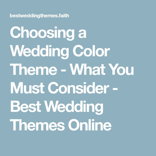 Choosing a Wedding Color Theme - What You Must Consider - Best Wedding Themes Online