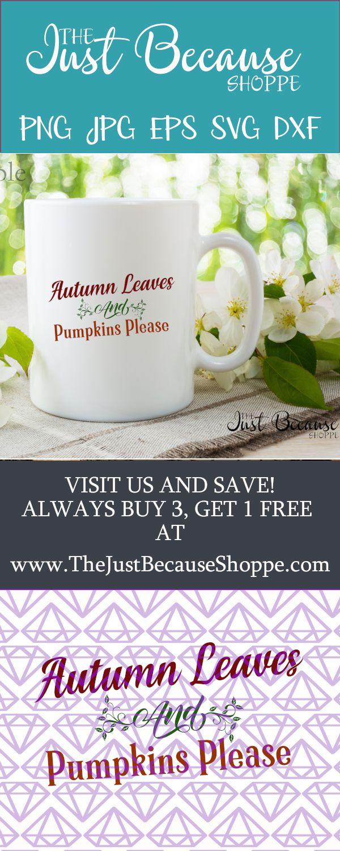SVG Autumn Leaves u Pumpkins Please Svg Fall Svg DIY Sign Svg Rustic