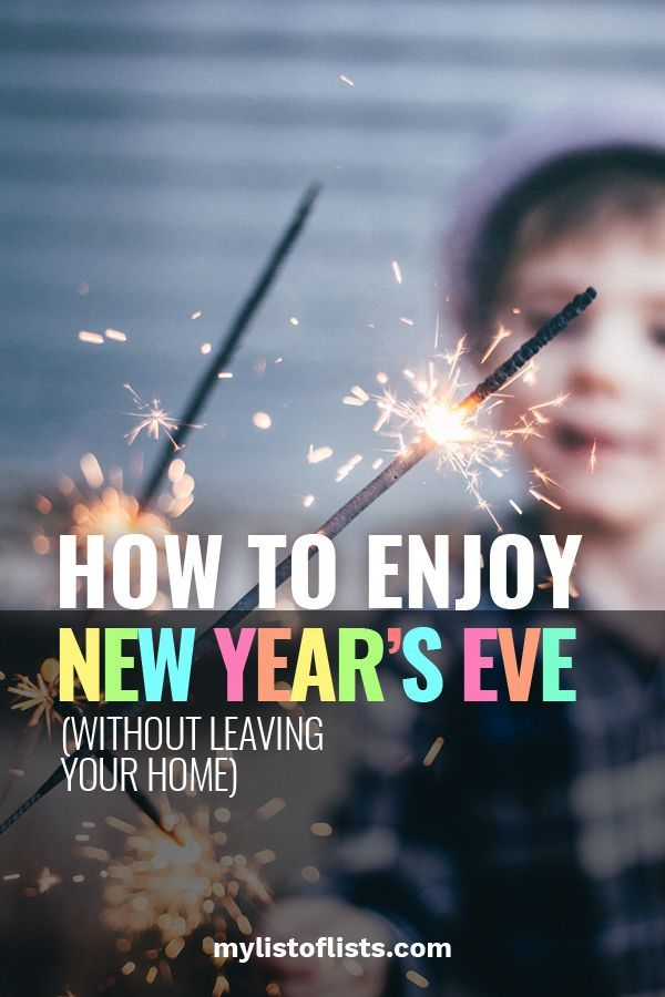 How To Enjoy New Years Eve Without Leaving Your Home My List Of Lists In 2020 New Years Eve New Year S Eve Celebrations Newyear