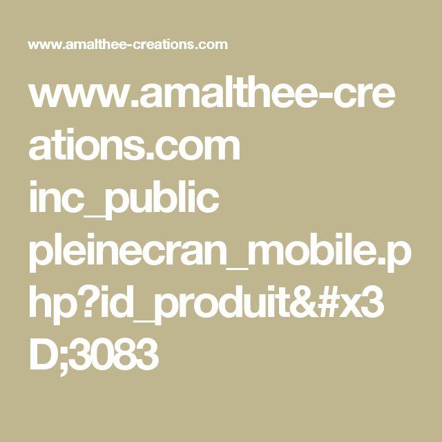 www.amalthee-creations.com inc_public pleinecran_mobile.php?id_produit=3083