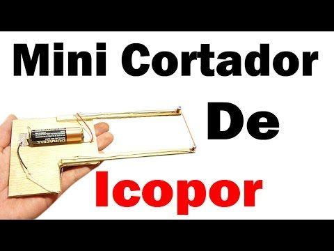 Cómo Hacer Una Mini Cortadora De Poliestireno (ICOPOR) (muy fácil de hacer) - YouTube