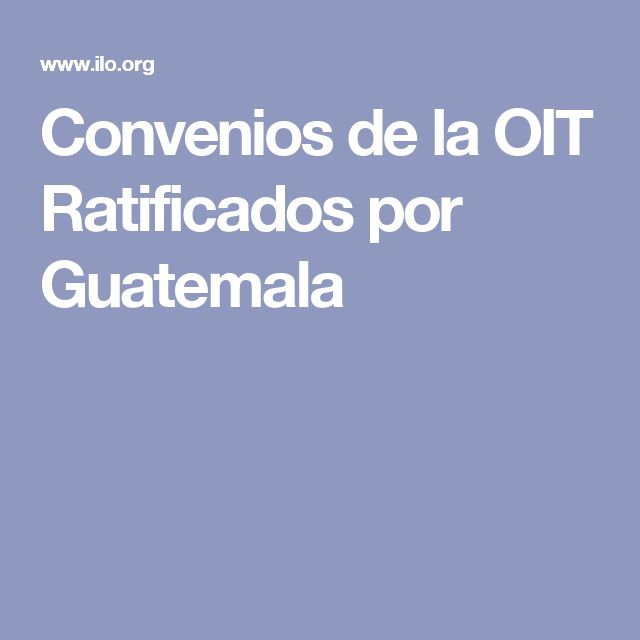Convenios de la OIT Ratificados por Guatemala