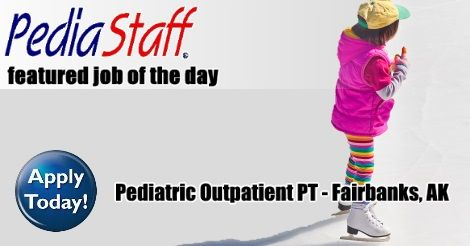 Pediatric Outpatient Physical Therapist – Fairbanks, AK