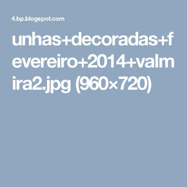 unhas+decoradas+fevereiro+2014+valmira2.jpg (960×720)