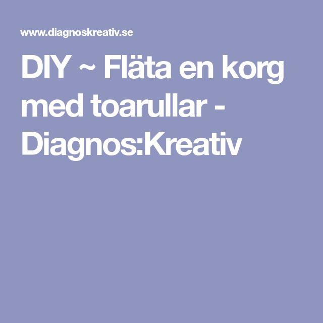 DIY ~ Fläta en korg med toarullar - Diagnos:Kreativ