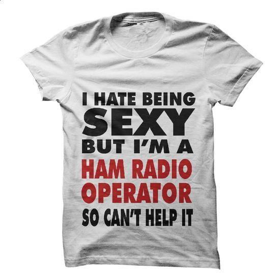 Sexy HAM Radio Operator - #personalized sweatshirts #design shirt. BUY NOW => https://www.sunfrog.com/Geek-Tech/Sexy-HAM-Radio-Operator.html?60505
