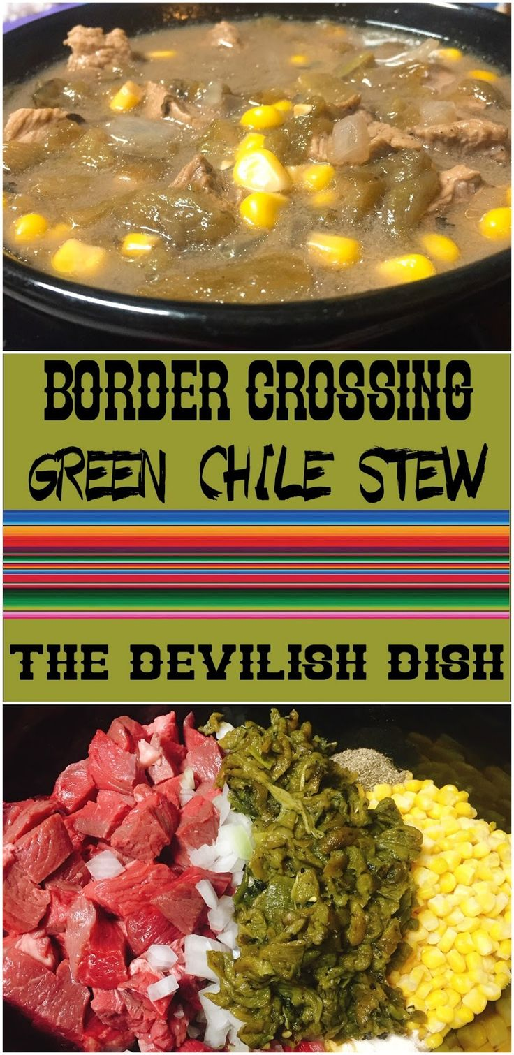 THE DEVILISH DISH: The Border Crossing Restaurant Green Chile Stew