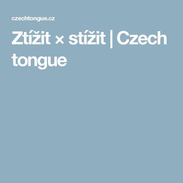 Ztížit × stížit | Czech tongue