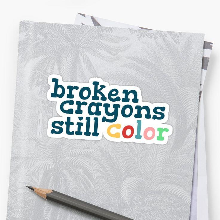 'broken crayons still color' Sticker by BirdieHails in