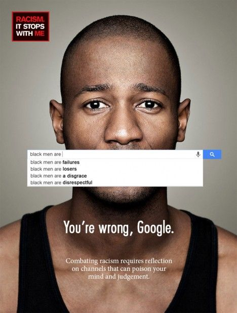 You're wrong, Google. Combating racism requires reflection on channels that can poison your mind and judgement.