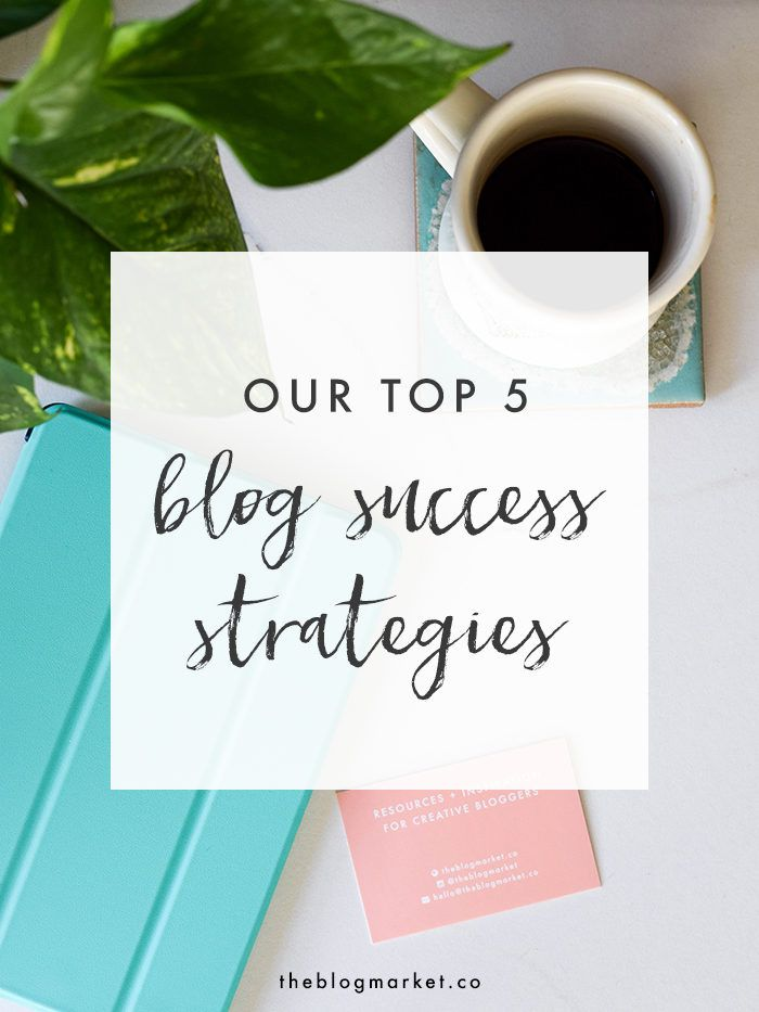 Our Top 5 Blog Success Strategies, Tips for bloggers, blogging, tips, advice,