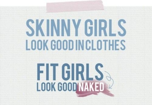 """same thing as being """"skinny fat"""", naked is so much better! HOLLA!!!: Getfit, Quote, Fit Girls, Truths, So True, Skinny Girls, Get Fit, Weights Loss, True Stories"""