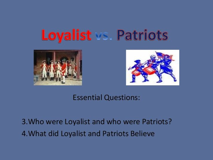 American Revolution Loyalist Saying