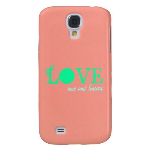 Love now and forever  Samsung Galaxy S4 Case