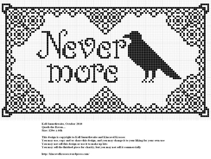 Design: Quoth the raven… Size: 120w x 66h Designer: Kell Smurthwaite, Kincavel Krosses Permissions: This design is copyright to Kell Smurthwaite and Kincavel Krosses You may use, copy and/or …