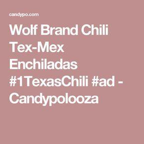 Wolf Brand Chili Tex-Mex Enchiladas #1TexasChili #ad - Candypolooza