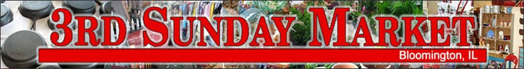 Bloomington, Illinois 3rd Sunday Markets -- Fabulous flea, 3rd Sunday of each month, May - October