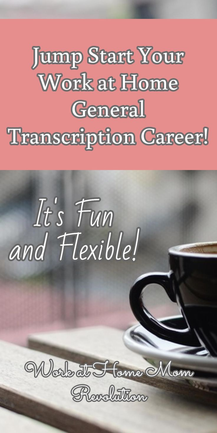 Jump Start Your Work at Home General Transcription Career! / Work at Home Mom Revolution / It's Fun  and Flexible!