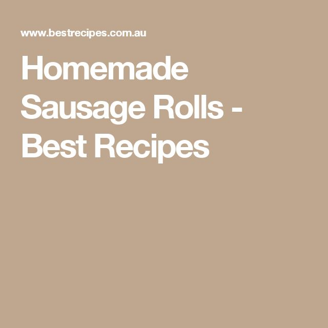 Homemade Sausage Rolls - Best Recipes
