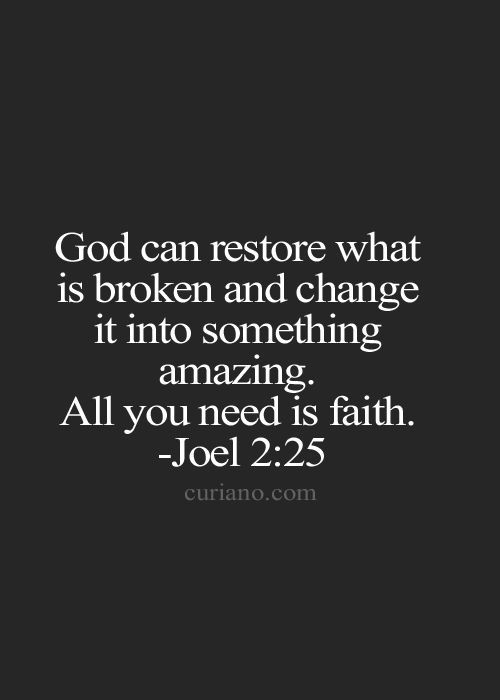 "All you need is complete surrender to Him in faith. Jesus said, ""I make all things new"" -(Revelation 21:5). And boy does He ever! That's why He's the redeemer! AMEN!"