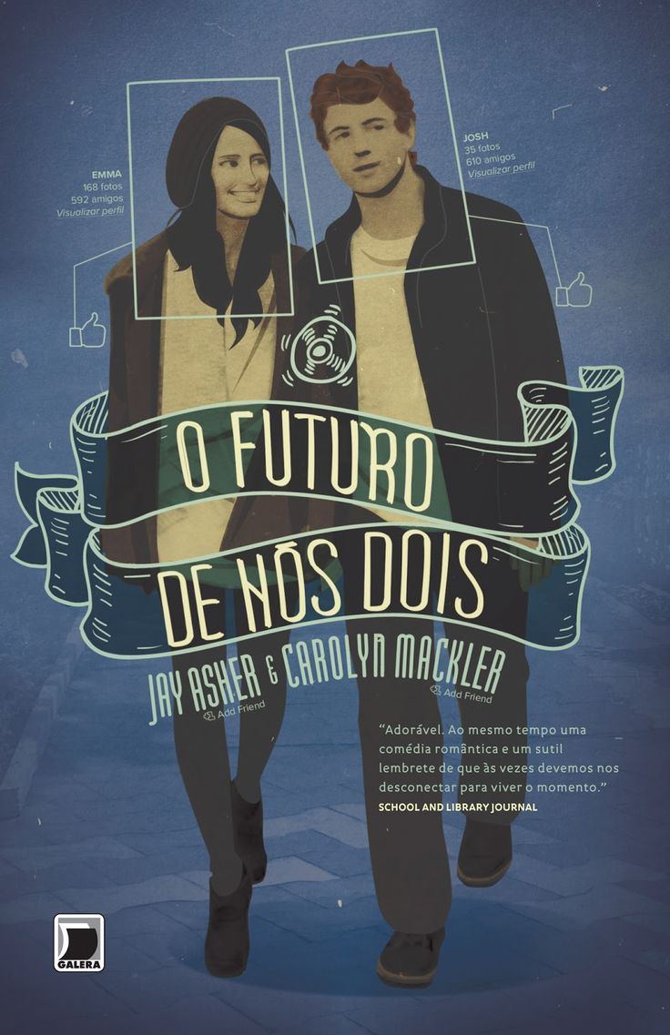 O Futuro De Nós Dois – The Future of Us - Jay Asher e Carolyn Mackler