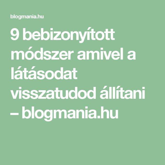 9 bebizonyított módszer amivel a látásodat visszatudod állítani – blogmania.hu
