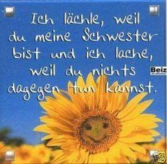 Ich_laechle_weil_du_meine_Schwester_bist.jpg von Floh auf www.funpot.net