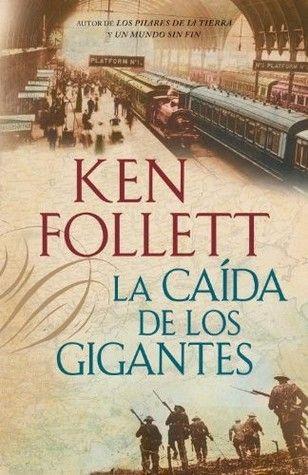 La caída de los gigantes - Ken Follet