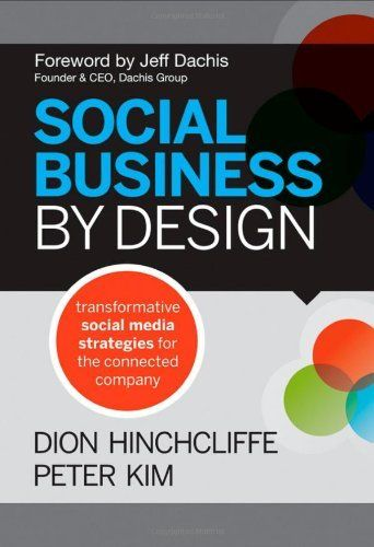 Social Business by Design: Transformative Social Media Strategies for the Connected Company di Jeff Dachis, http://www.amazon.it/dp/1118273214/ref=cm_sw_r_pi_dp_5kerrb06XYTT7